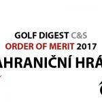 GOLF DIGEST C&S ORDER OF MERIT 2017 – ZAHRANIČNÍ HRÁČI (k 31.12.2017)
